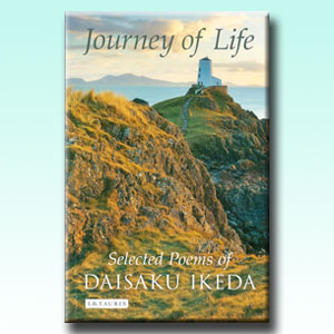 Journey of Life: Selected Poems of Daisaku Ikeda